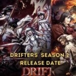 Drifters Season 2 Anime: Things You Must Know  About Drifter Anime Season 2 Release Date, Cast, And Plot in 2021