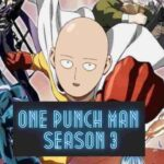 One Punch Man How Many Episodes |One Punch Man Season 3 Release Date, StoryLine And Everything You Need To Know